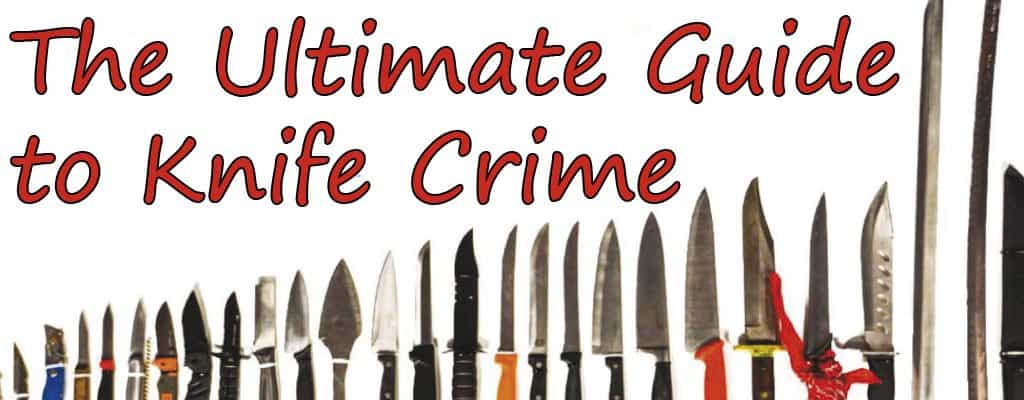 the-ultimate-guide-to-knife-crime